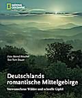 Deutschlands romantische Mittelgebirge; Verwu ...