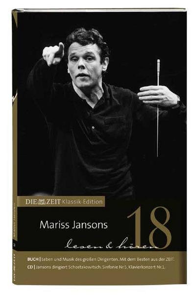DIE ZEIT Klassik-Edition, Bücher und Audio-CDs, Bd.18 : Mariss Jansons lesen & hören, Buch und Audio-CD