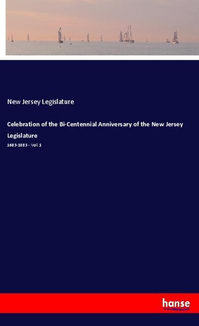 Celebration of the Bi-Centennial Anniversary of the New Jersey Legislature