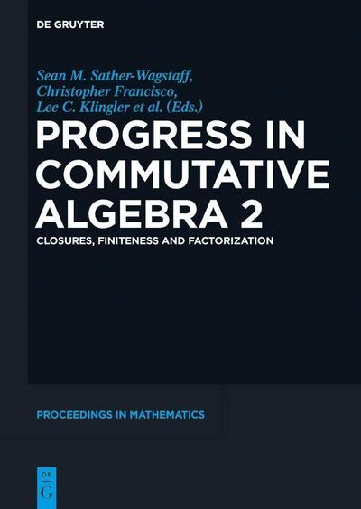 Progress in Commutative Algebra 2