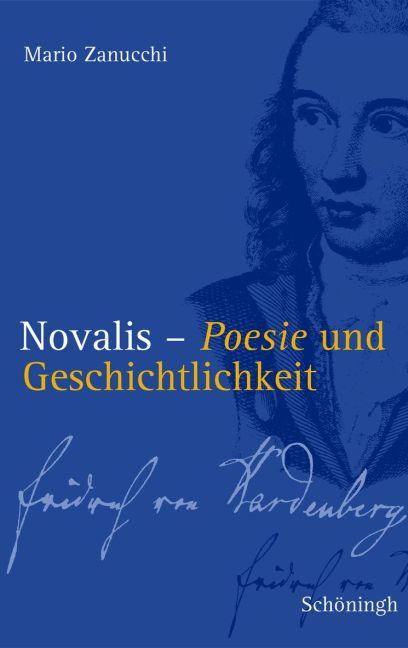 Novalis - Poesie und Geschichtlichkeit Mario Zanucchi