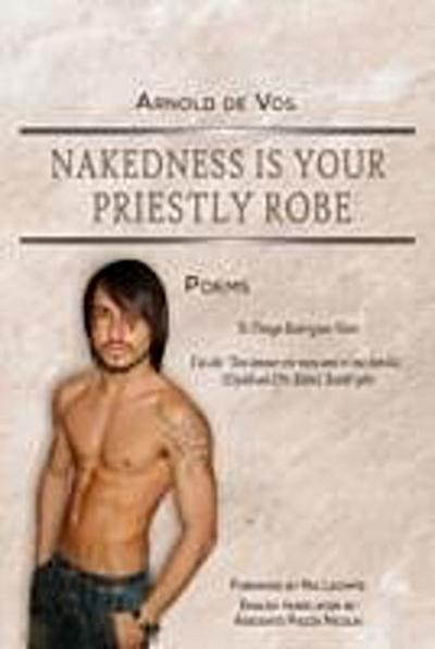 Nakedness Is Your Priestly Robe