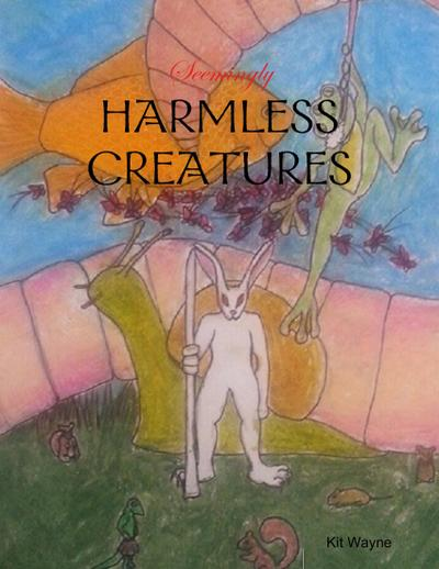 Seemingly Harmless Creatures