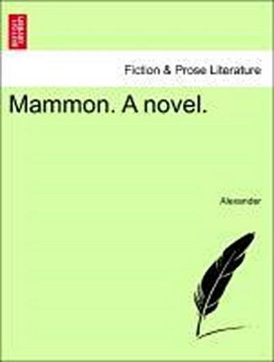 Mammon. A novel. VOL. I
