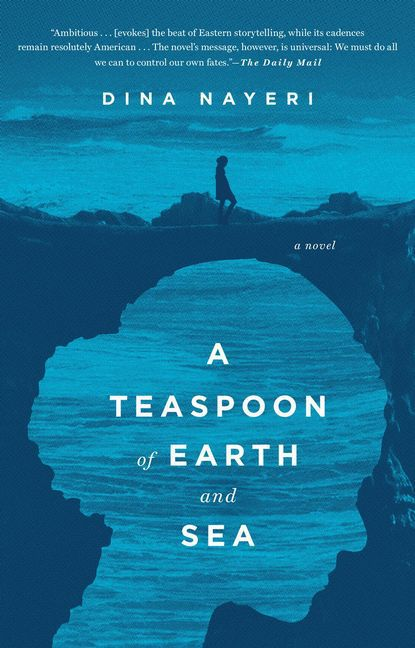 Dina Nayeri ~ A Teaspoon of Earth and Sea 9781594632327