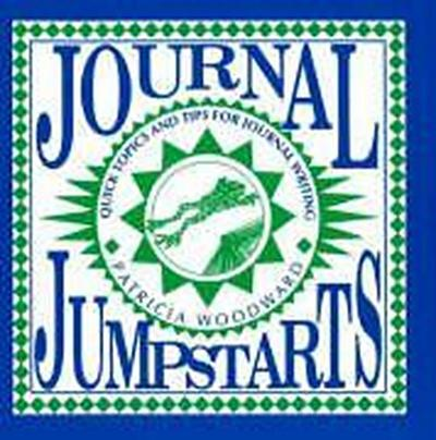 Journal Jumpstarts: Quick Topics and Tips for Journal Writing