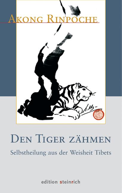 Den Tiger zähmen Akong (Rinpoche) 9783942085069