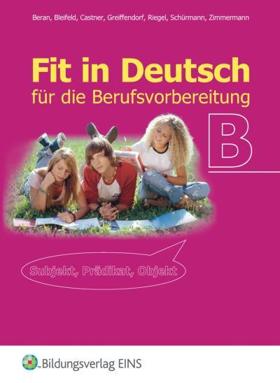 Fit in Deutsch für die Berufsvorbereitung B Lehrbuch