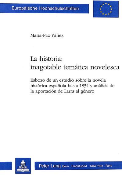 La historia: inagotable temática novelesca