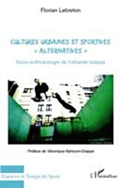 Cultures urbaines et sportives &quote;alternatives&quote; - socio-anthro