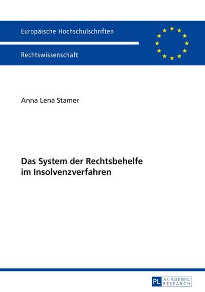 Das System der Rechtsbehelfe im Insolvenzverfahren