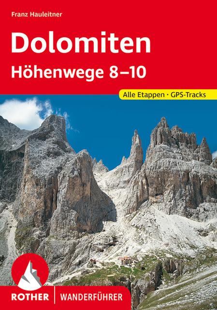 Dolomiten Höhenwege 8-10, Franz Hauleitner