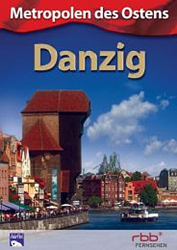 Metropolen des Ostens - Danzig, Karin Reiss