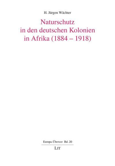 Naturschutz in den deutschen Kolonien in Afrika (1884-1918)