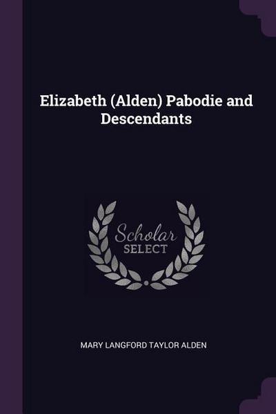 Elizabeth (Alden) Pabodie and Descendants