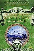 Legenden der Schattenjäger-Akademie: Mit 10 e ...