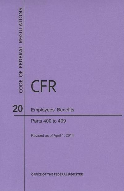 Code of Federal Regulations Title 20, Employees' Benefits, Parts 400-499, 2014