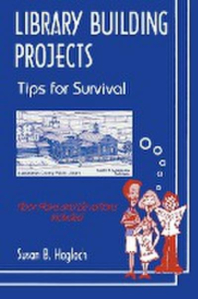 Library Building Projects: Tips for Survival
