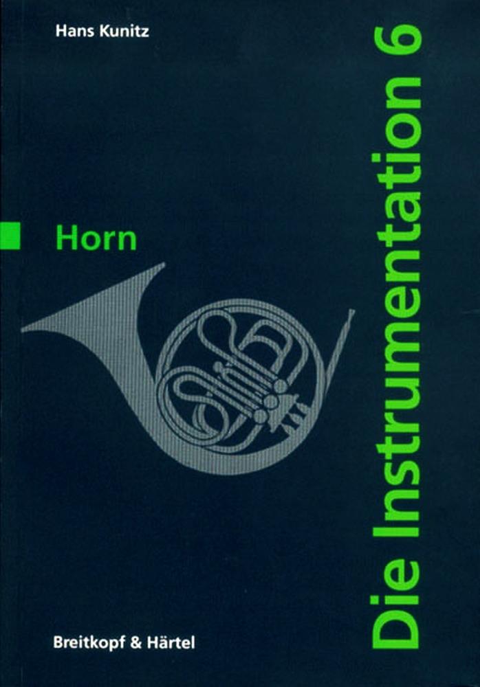 Die Instrumentation / Das Horn Hans Kunitz