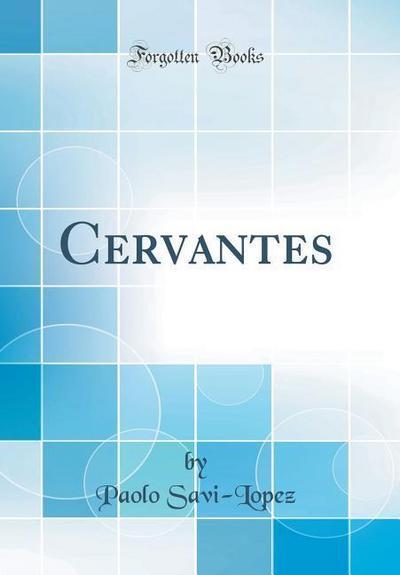 Cervantes (Classic Reprint)