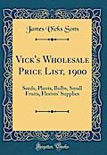 Vick's Wholesale Price List, 1900