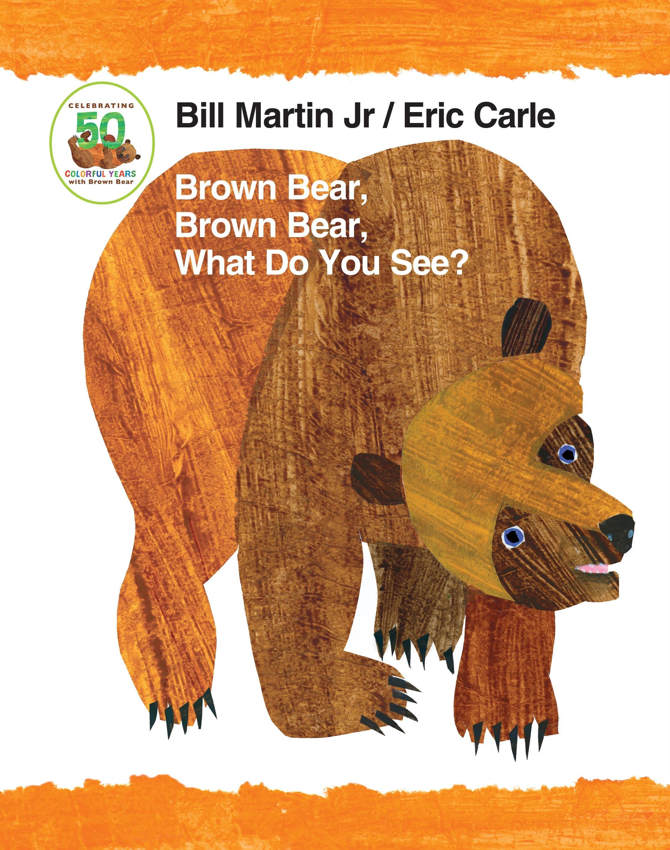 Brown Bear, Brown Bear, What Do You See? 50th Anniversary Ed ... 9781627797221