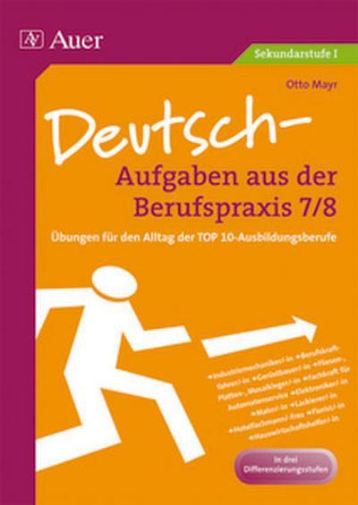 Deutsch-Aufgaben aus der Berufspraxis,Klasse 7/8
