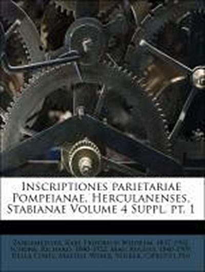 Inscriptiones parietariae Pompeianae, Herculanenses, Stabianae Volume 4 Suppl. pt. 1