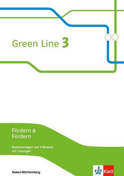 Green Line 3. Fördern & Fordern, Kopiervorlagen auf 3 Niveaus, mit Lösungen. Ausgabe Baden-Württemberg ab 2016