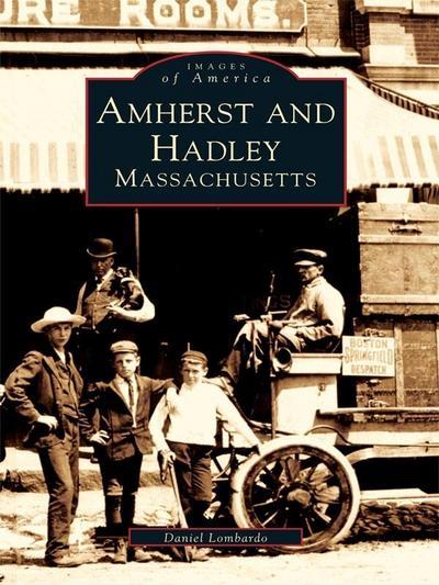 Amherst and Hadley, Massachusetts