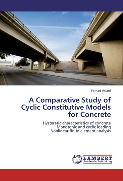 A Comparative Study of Cyclic Constitutive Models for Concrete