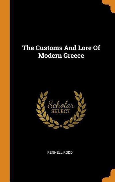 The Customs and Lore of Modern Greece