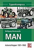 MAN: Ackerschlepper 1921-1963 (Typenkompass)