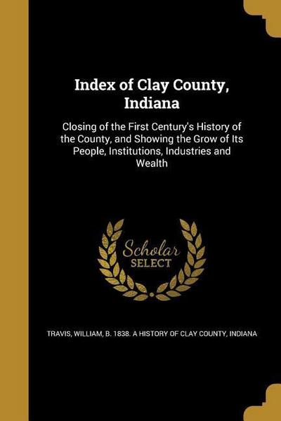 INDEX OF CLAY COUNTY INDIANA