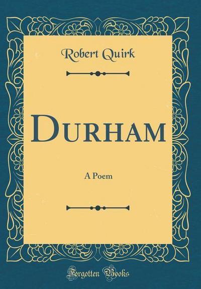 Durham: A Poem (Classic Reprint)