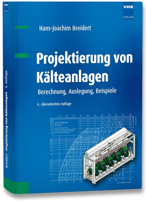 Projektierung von Kälteanlagen | Hans-Joachim Breidert |  9783800734962