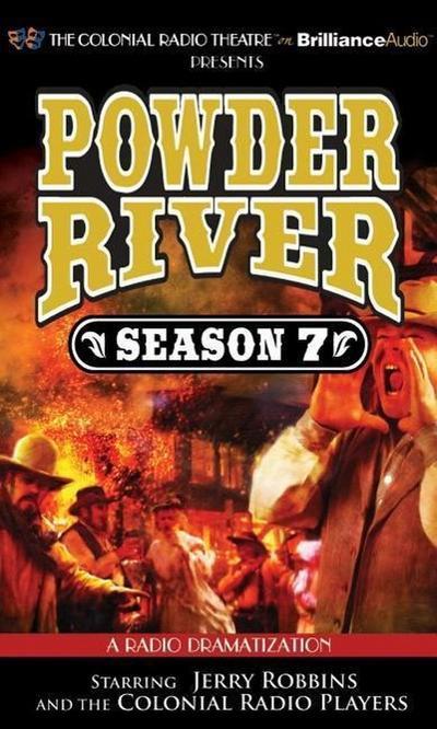 Powder River - Season Seven: A Radio Dramatization
