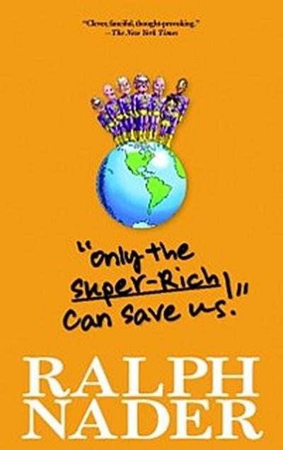 &quote;Only the Super-Rich Can Save Us!&quote;