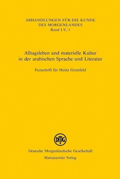 Alltagsleben und materielle Kultur in der arabischen Sprache und Literatur