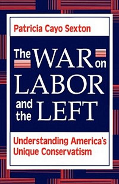 War On Labor And The Left