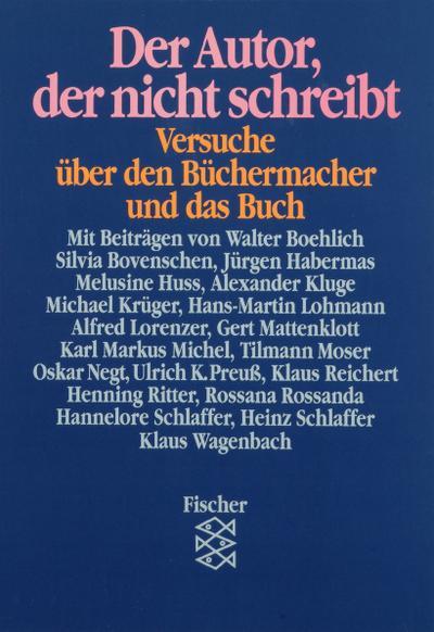 Der Autor, der nicht schreibt: Über den Büchermacher und das Buch (Festschrift für Günther Busch)