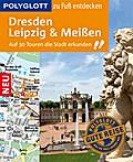 POLYGLOTT Reiseführer Dresden, Leipzig, Meiße ...