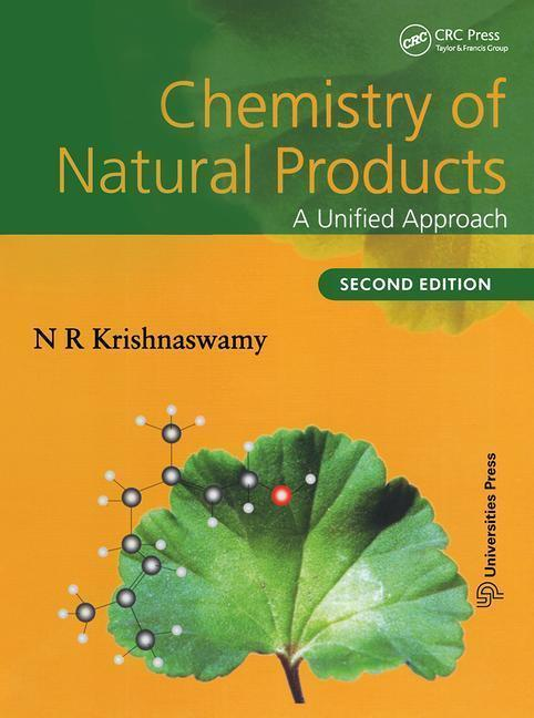 Chemistry of Natural Products: A Unified Approach, Second Edition, N. R. Kr ...