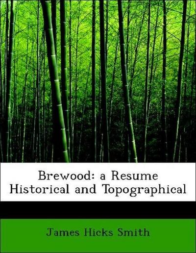 Brewood: a Resume Historical and Topographical