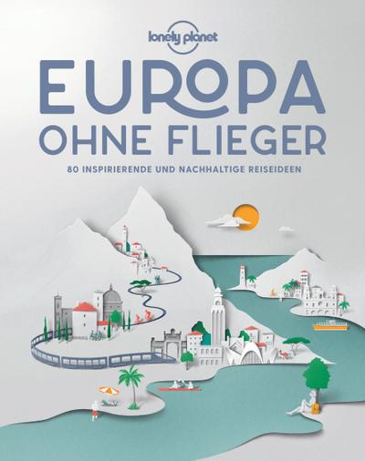 Lonely Planet Europa ohne Flieger