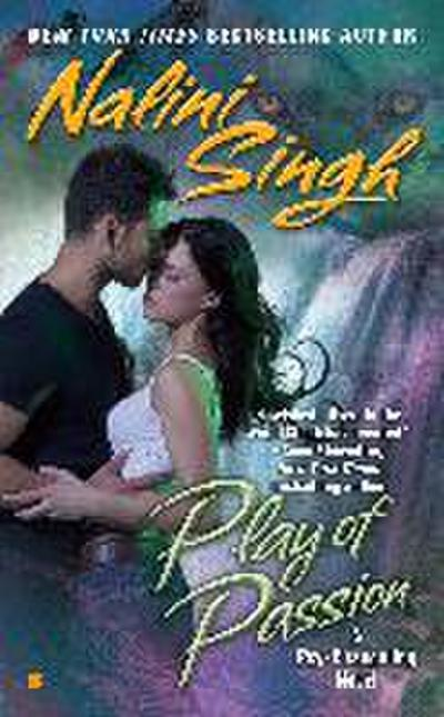 Play of Passion (Psy-Changeling Novel, A, Band 9)