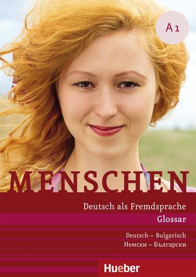 Menschen A1: Deutsch als Fremdsprache / Glossar Deutsch-Bulgarisch – Рeчник Нeмcкo –Бългaрcки