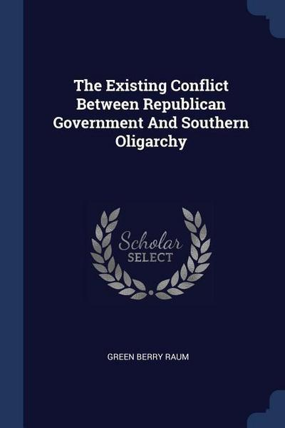 The Existing Conflict Between Republican Government and Southern Oligarchy