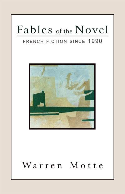 Fables of the Novel: French Fiction Since 1990