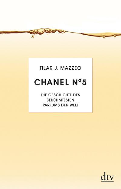 Chanel No. 5: Die Geschichte des berühmesten Parfums der Welt (dtv Sachbuch)